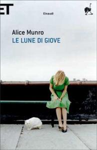 Le lune di Giove Alice Munro