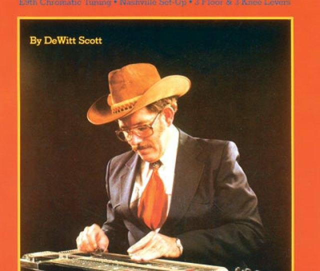 Deluxe Pedal Steel Guitar Method Dewitt Scott Cd Tablature When The Saints Go Marching In Shenandoah