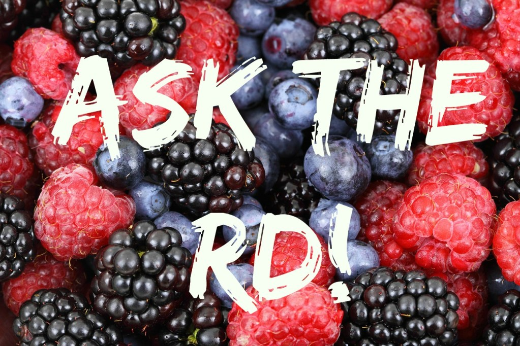 Ask the Registered Dietitian {New Feature} and National Nutrition Month