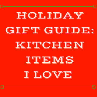 holiday-gift-guide-kitchen-items-i-love