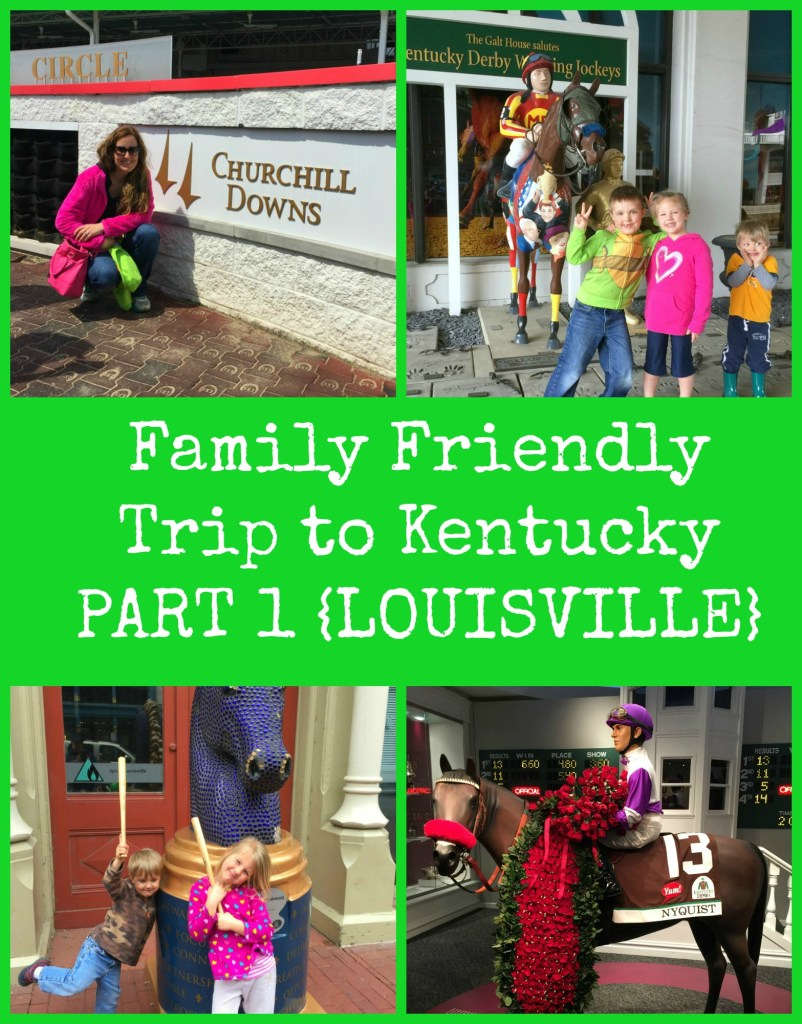 Family Friendly Trip to Kentucky: Part 1 {Louisville}