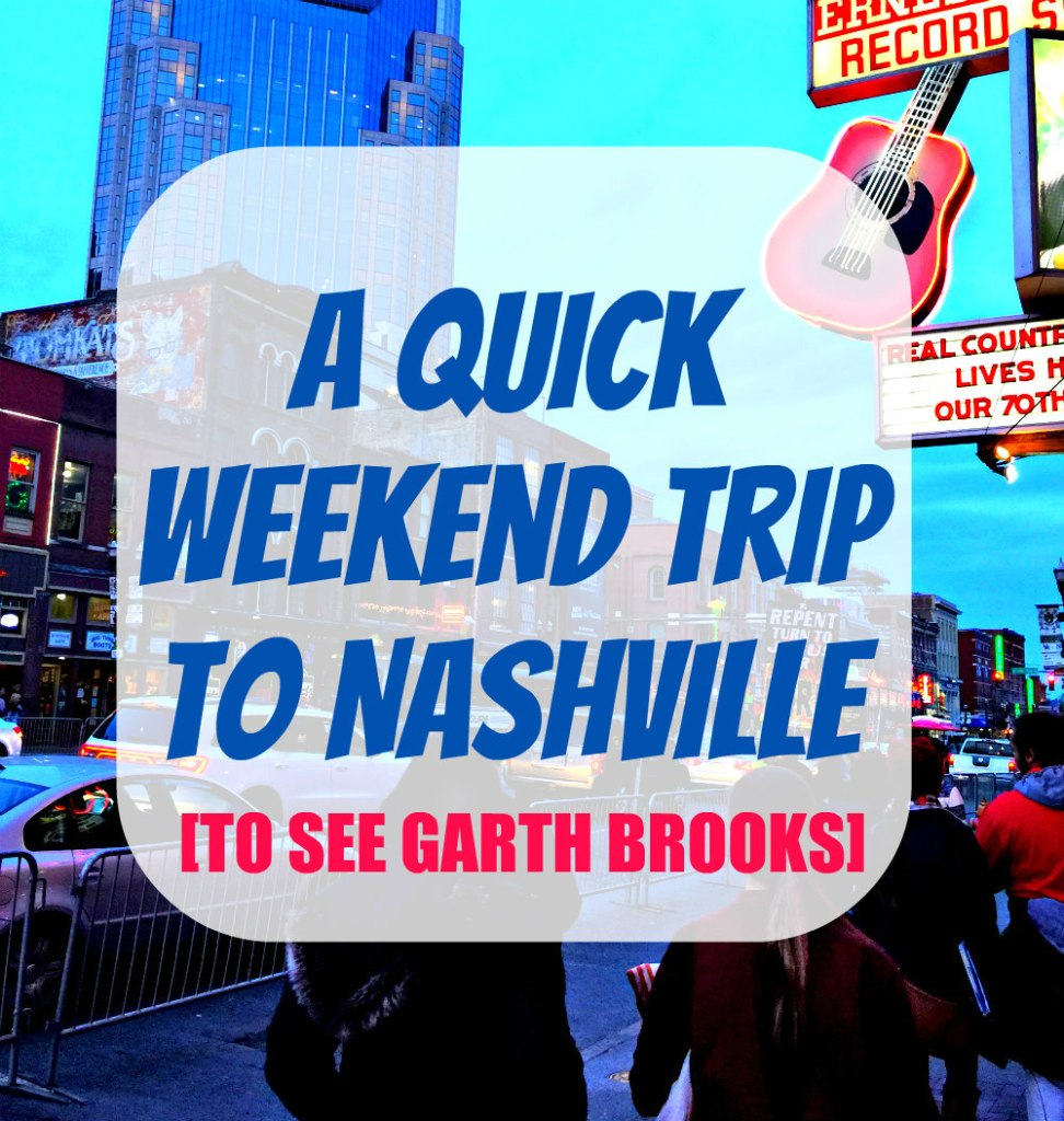 A Quick Weekend Trip to Nashville