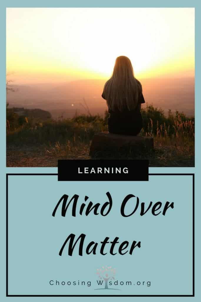 Mind over Matter - Choosing Wisdom