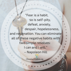 Because our brain is the keeper of our memories, when we courageously push through our fears we prove to our brain that we can survive, our brain then gives more power to being fearless.