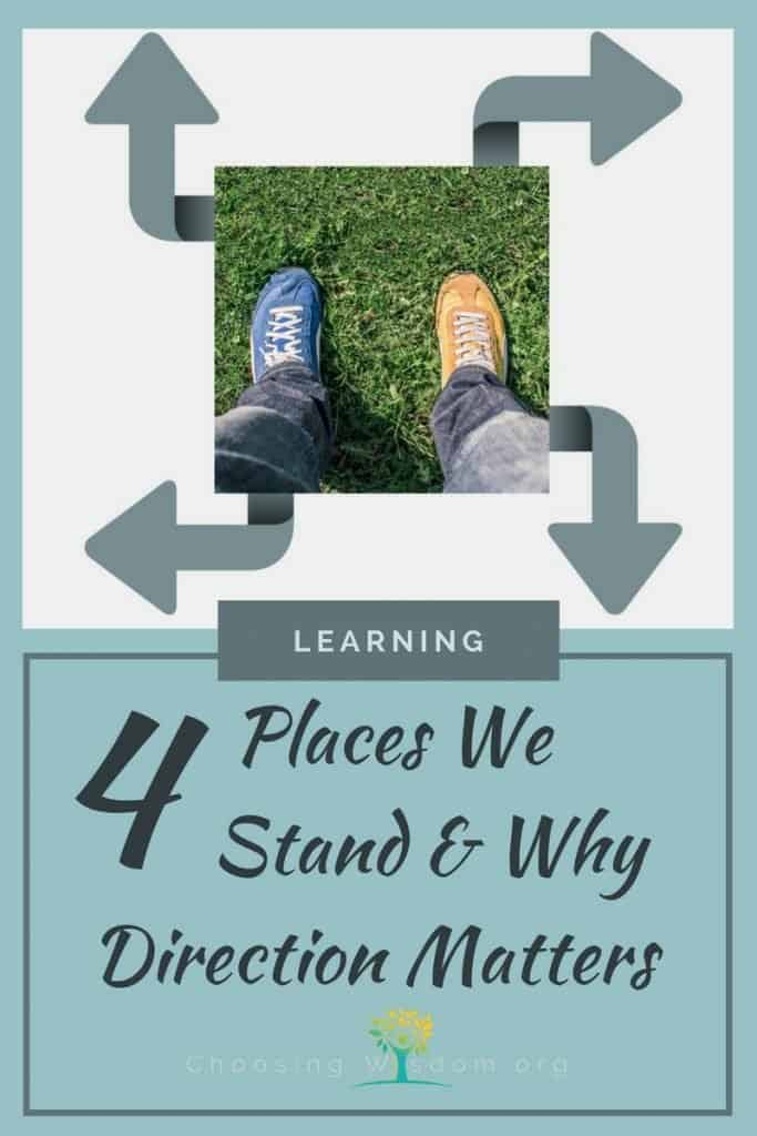 Think about the places we stand in our lives. In all of our various roles and responsibilities, we have opportunities to stand. To make decisions about how we live our lives and how we will make a difference to those around us.