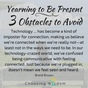 Becoming present is more of a state of being than another thing on your to-do list. There will always be external forces working to distract us, but if we can teach our brain how to handle those distractions we will find ourselves more engaged in the here and now.