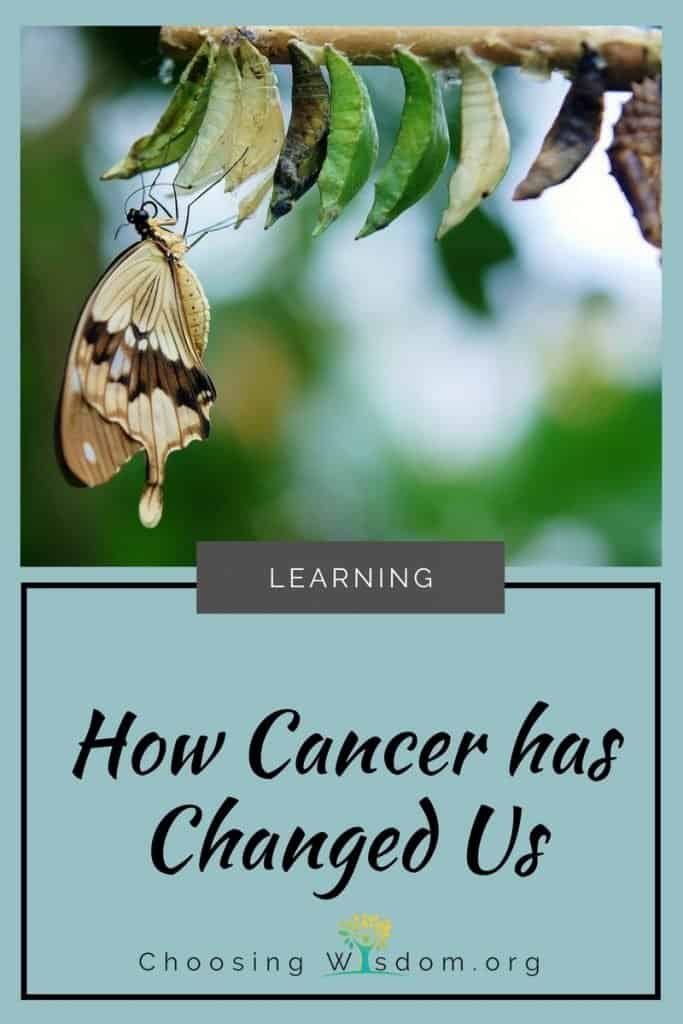 How Cancer has Changed Us