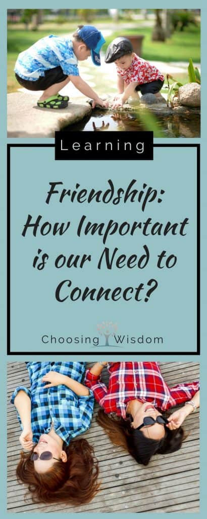 Friendship: How Important is our Need to Connect?