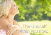 The Godself video - is a great, inspiring video about embodying your true self, godself or higher self.