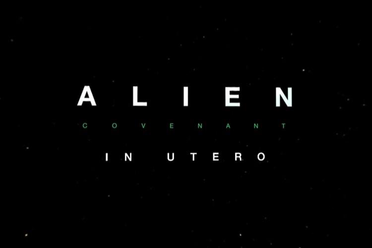 Alien Covenant In Utero