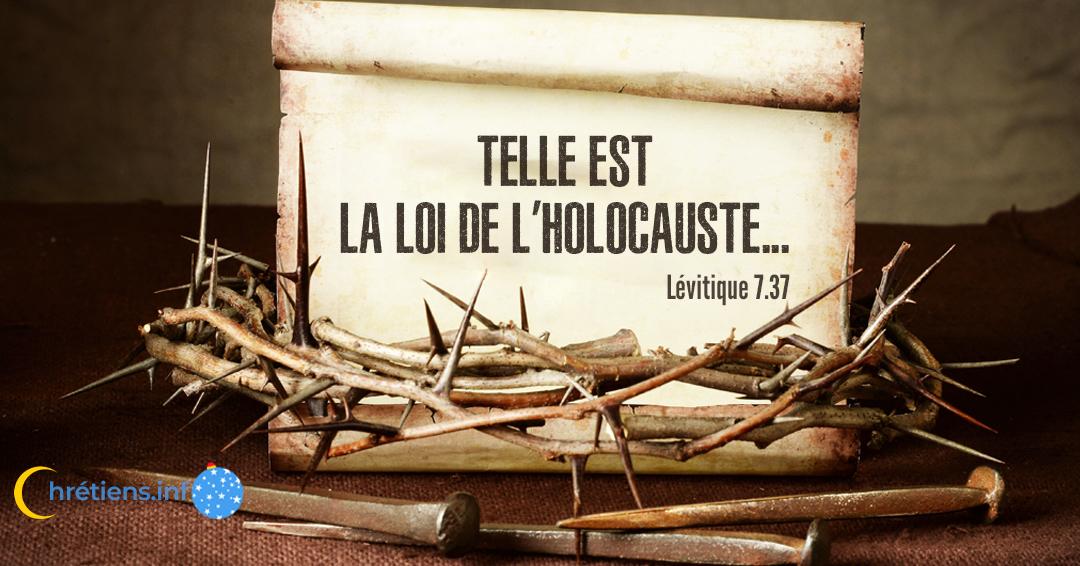 Telle est la loi de l'holocauste, de l'offrande, du sacrifice d'expiation, du sacrifice de culpabilité, de la consécration, et du sacrifice d'actions de grâces. Lévitique 7:37 - Le Seigneur Jésus est proche - Journal Chrétien