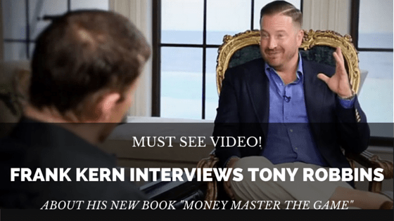 "VIDEO: Frank Kern Interviews Tony Robbins About His Book ""Money Master The Game"""