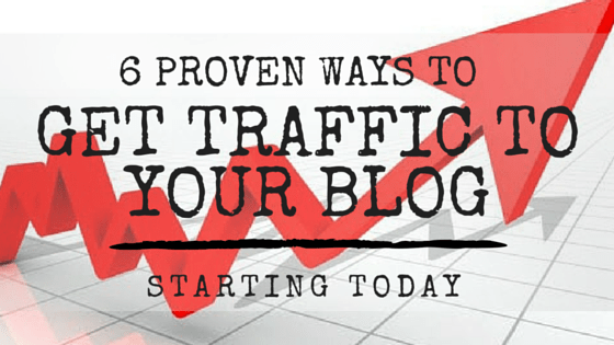 Proven Ways To Get Traffic To Your Blog – Guaranteed
