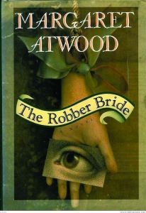 Margaret Atwood – The Robber Bride