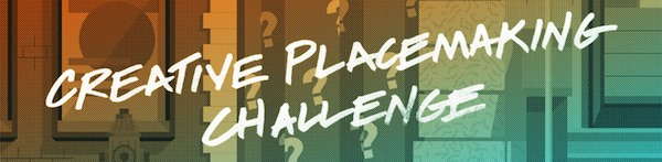 Creative Placemaking Challenge