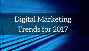 Get Ready: 6 Digital Marketing Trends for 2017