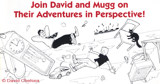 Join David and Mugg on their perspective adventures!