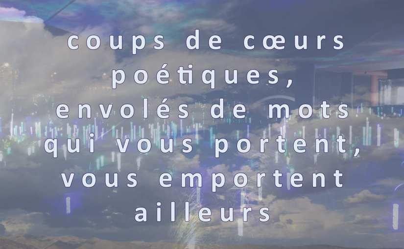 Poésies- textes choisis – Florilège  1