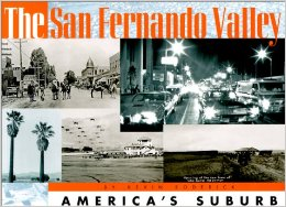 The San Fernando Valley: America's Suburb, by Kevin Roderick. Image from Amazon.