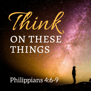 Think on These Things Bible Study