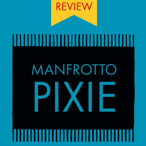Review Manfrotto PIXI