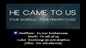 He-Came-to-Us Matthew