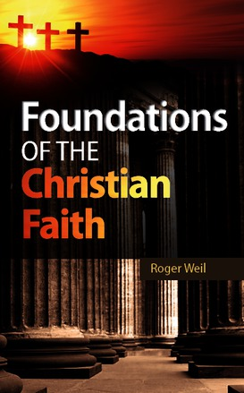 Foundations of the Christian Faith by Roger Weil