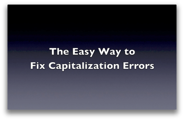 Easy Way to Fix CAPITALIZATION ERRORS