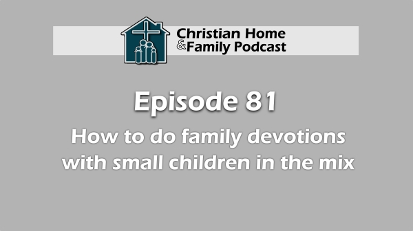 family devotions with smaller children