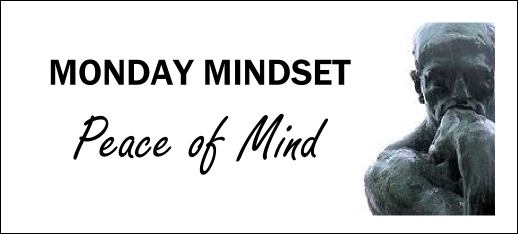 Monday mindset-peace of mind
