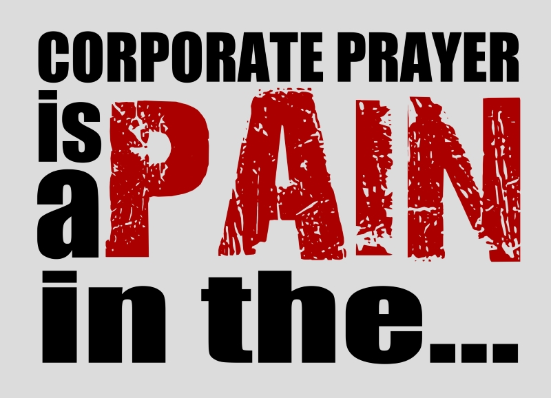 corporate_prayer_pain_in_the