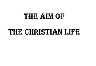The Aim of the Christian Life - Fr Matta el Meskeen