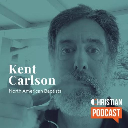Kent Carlson Christian Podcast