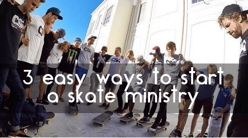 3 Ways to Start a Skate Ministry