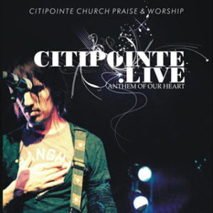 Citipointe Live- Anthem Of Our Heart Album