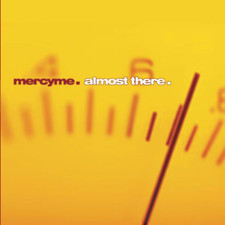 Almost There Album-MercyMe