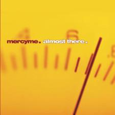 Almost There Album-MercyMe