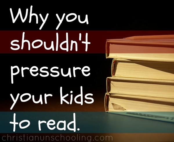 Why you shouldn't pressure your kids to read.