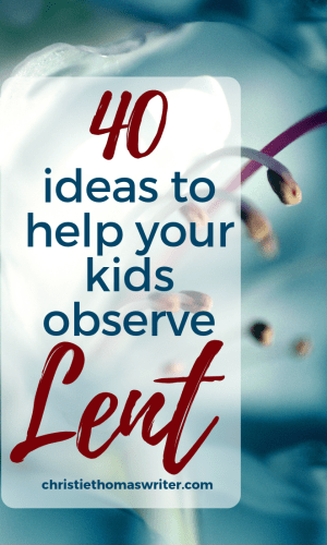 Activities, service projects, and other ways to celebrate the season of Lent with kids | Lent activities and service projects for kids | How to talk to your kids about Lent | Lent ideas for toddlers, preschoolers, and elementary-age kids #Lent #christianparenting