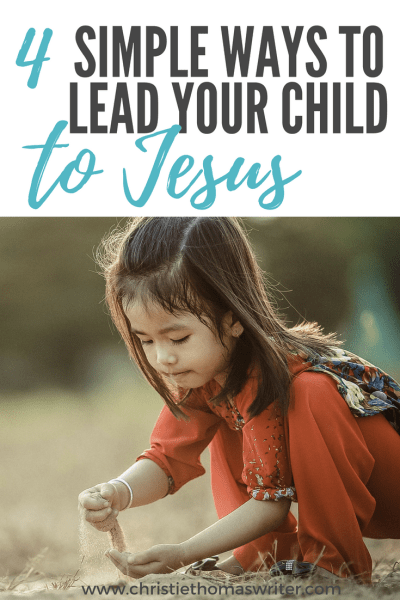 simple ways to lead your child to Jesus