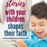 Raising Christian kids isn't always easy, but they can grow in Christian faith through stories and fiction books, just as much as through Bible studies. #children'sbooks #Christianparenting #familydiscipleship #familyfaith #hopegrownfaith