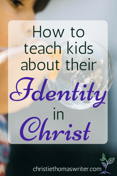 teach kids about their identity in Christ