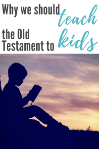 Our kids need to understand the Old Testament too! #Bible #Christianmom #familyfaith