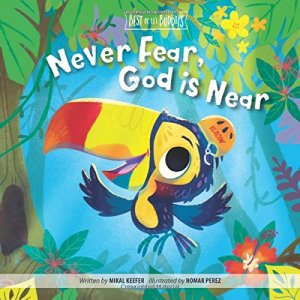 Never Fear, God is Near - for anxious children