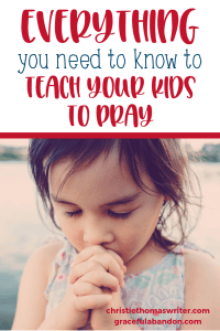 Teaching kids to pray can seem overwhelming, but here are a few simple prayer strategies that Christian parents can use and model for their children. Teaching children to pray doesn't need to be scary! #Christianparenting #prayer #familydiscipleship