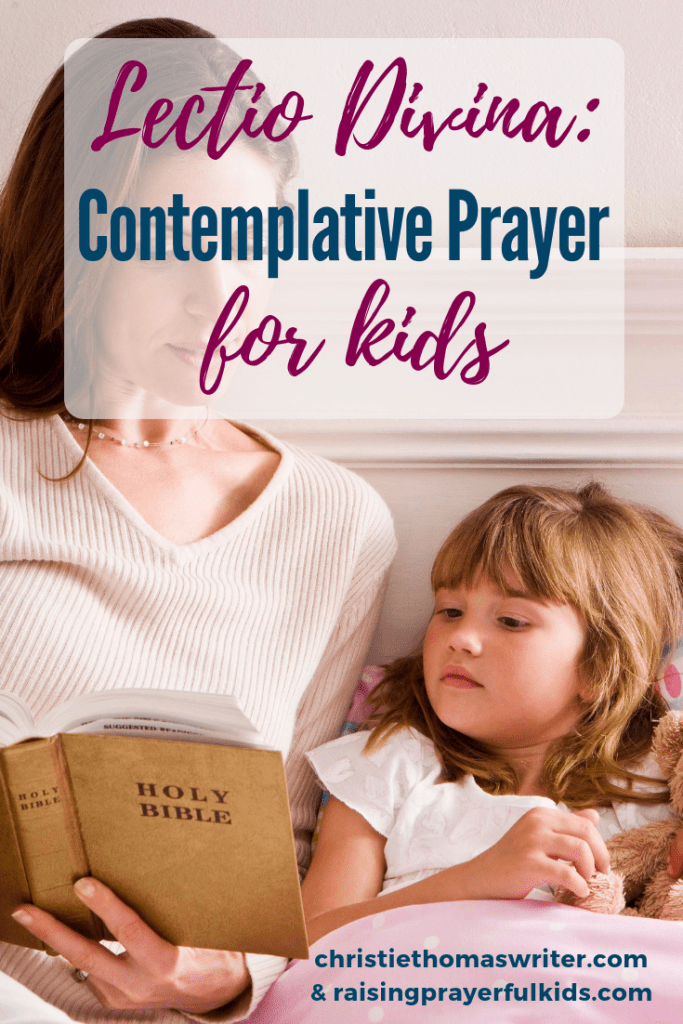 This is a great way to incorporate contemplative prayer for kids: using Lectio Divina for kids. | Lectio Divina for beginners. #prayer #Bible #lectiodivina #Christianparenting #familydiscipleship