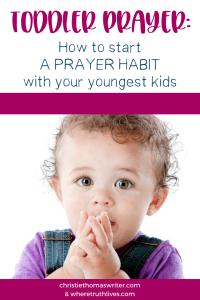 A toddler prayer primer for Christian parents, teachers, or preschool prayer leaders. Child friendly prayers that help connect your toddler to God. #prayer #Christianparenting #familydiscipleship