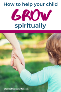 Learn how to help your child grow spiritually with these 4 routines and structures that will give your child a strong faith foundation. Thoughts on spirituality and child development from the perspective of the Christian faith. Spiritual guidance from a Christian mom with Children's ministry background who hugely leans on God's grace! #Christianparenting #Christianliving #momlife #Sacredpathways