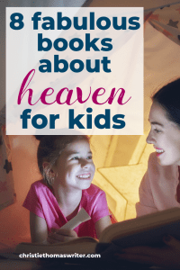 """Explaining heaven to a child? When someone they love dies (or even if they just have questions about heaven), check out these 8 Biblical Christian books about heaven for kids. Includes """"Heaven for Kids"""" by Randy Alcorn, a long-time favorite by Larry Libby, and more. #heaven #afterlife #Christianparenting"""
