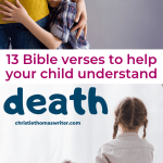 Wondering how does the Bible explain death? Learn how to explain death to a child biblically when your child experiences loss. Includes Bible verses about heaven and eternal life.   Heaven explained to a child   #christianparenting